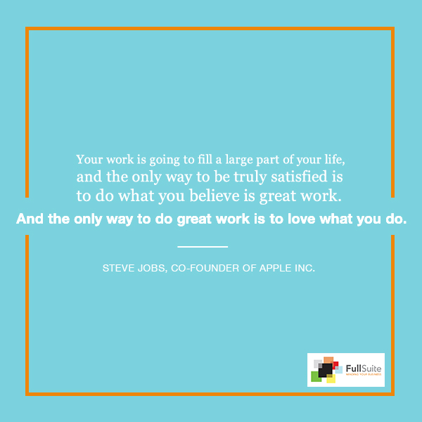 Do what you love and love what you do. - 10 Productivity Quotes from Game Changers to Keep You Motivated