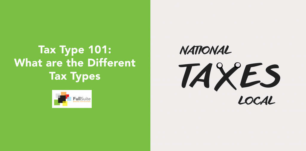 Tax Type 101 What Are The Different Tax Types