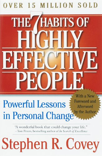 The 7 Habits of Highly Effective People- Powerful Lessons in Personal Change by Stephen R Covey