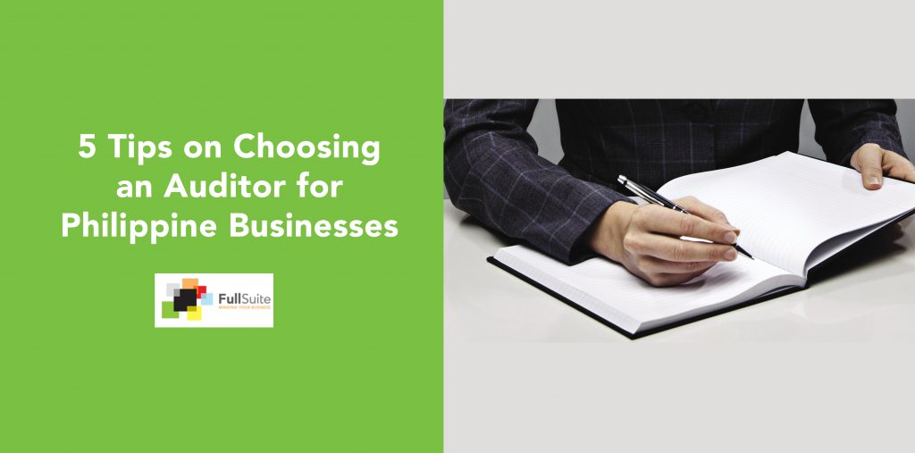 5 Tips On Choosing An Auditor For Philippine Businesses