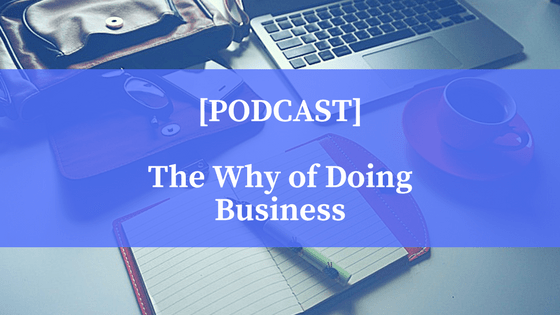 Podcast The Why Of Doing Business
