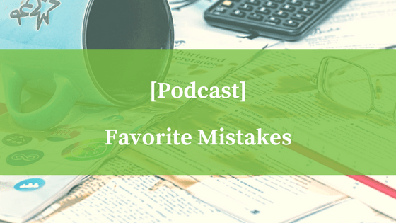 Podcast Favorite Mistakes