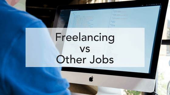 Freelancing Vs Other Jobs