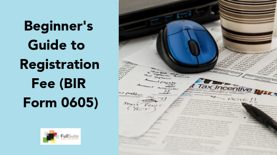 Beginner's Guide to Registration Fee (BIR Form 0605)